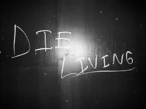 die living